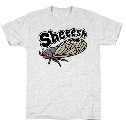 Sheeesh Cicada T-Shirt