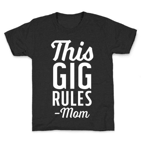 This Gig Rules Mom Kids T-Shirt