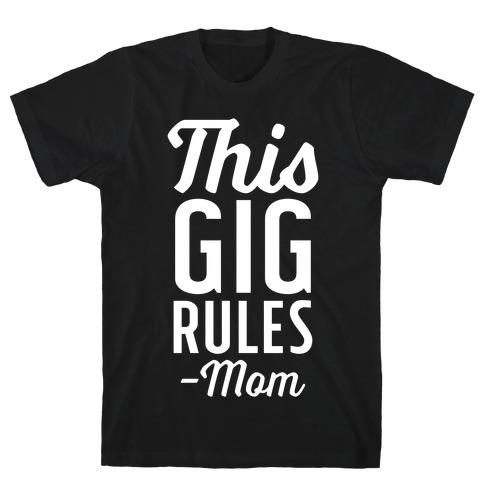 This Gig Rules Mom T-Shirt