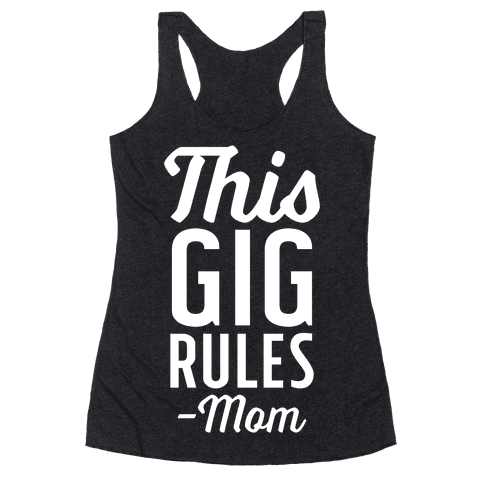 This Gig Rules Mom Racerback Tank Top
