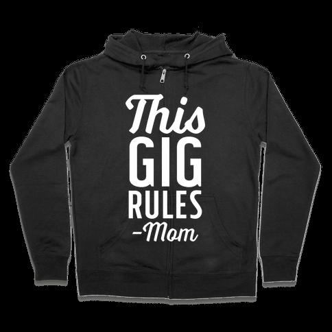 This Gig Rules Mom Zip Hoodie