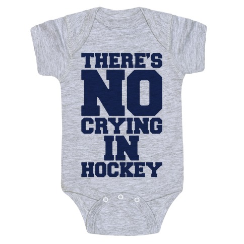 99c4fe5d15 There s No Crying In Hockey Baby Onesy
