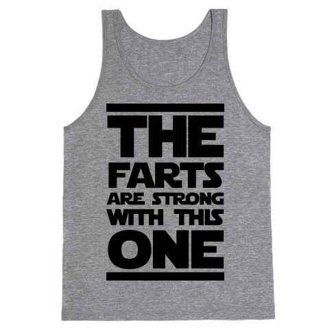 The Farts Are Strong With This One Tank Top