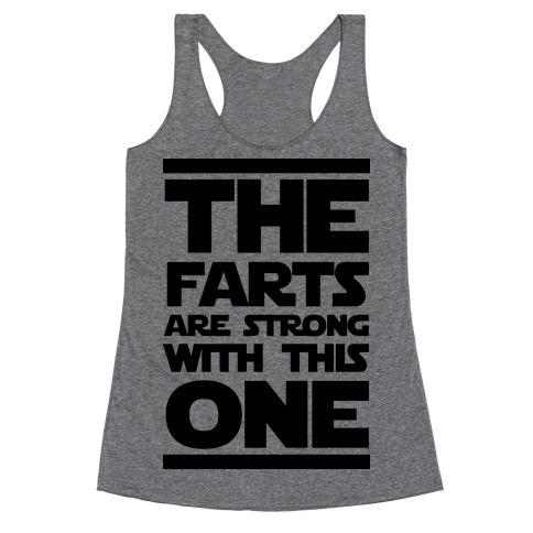 The Farts Are Strong With This One Racerback Tank Top