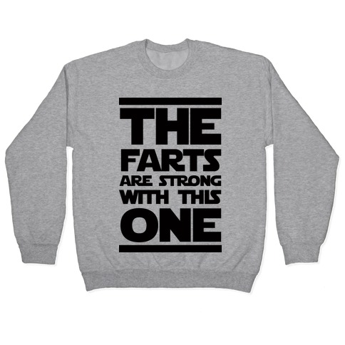 The Farts Are Strong With This One Pullover