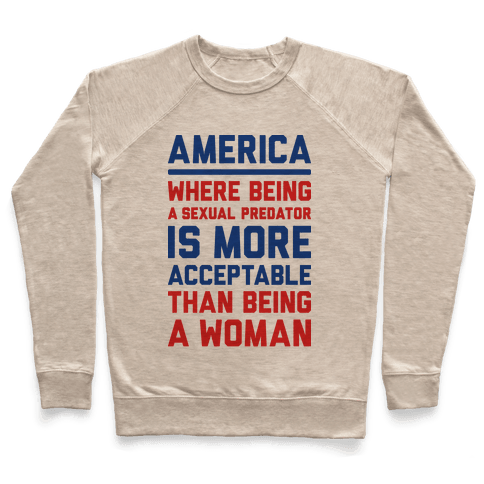 Being A Woman In America Pullover