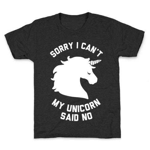 Sorry I Can't My Unicorn Said No Kids T-Shirt