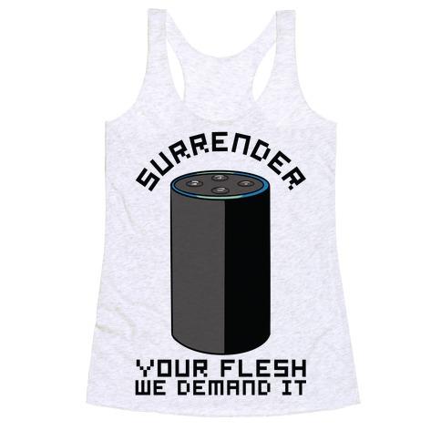 Surrender Your Flesh We Demand It Alexa Racerback Tank Top
