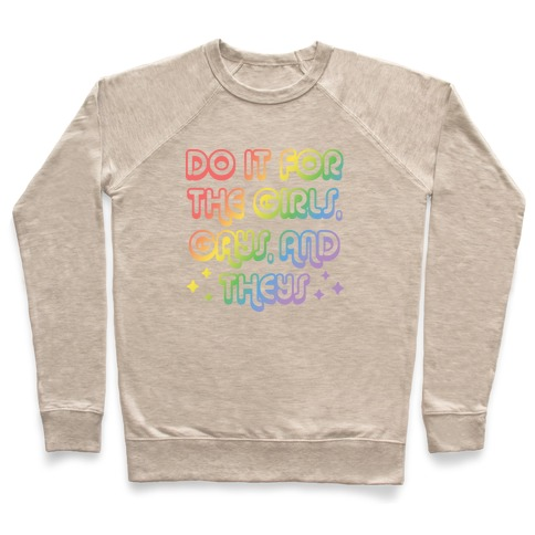 Do It For The Girls, Gays, and Theys Pullover