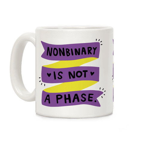 Nonbinary is Not a Phase Coffee Mug