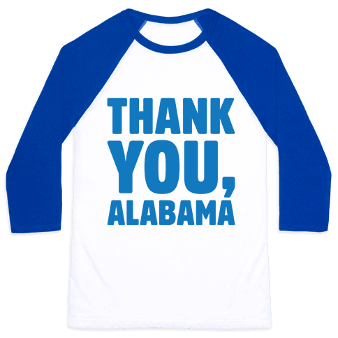 Thank You Alabama  Baseball Tee