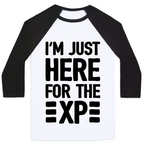 I'm Just Here For The XP Baseball Tee