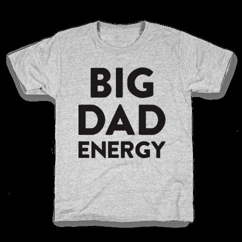 Big Dad Energy Kids T-Shirt