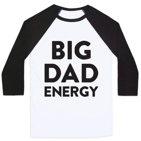 Big Dad Energy Baseball Tee
