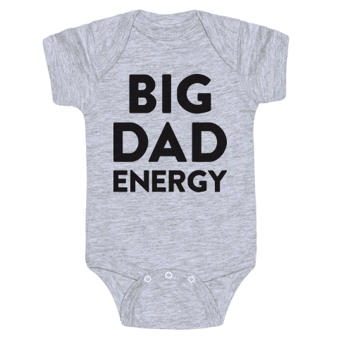 Big Dad Energy Baby Onesy