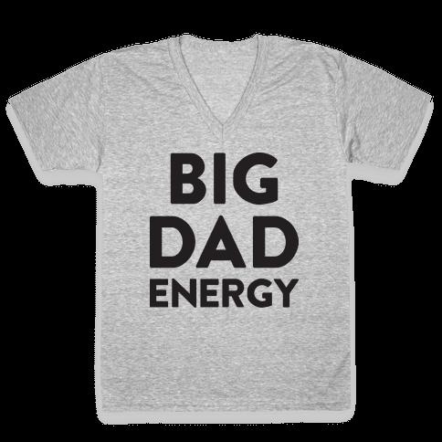 Big Dad Energy V-Neck Tee Shirt