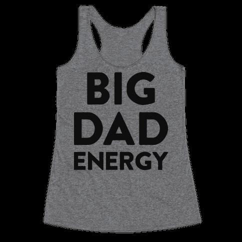 Big Dad Energy Racerback Tank Top