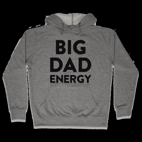 Big Dad Energy Hooded Sweatshirt