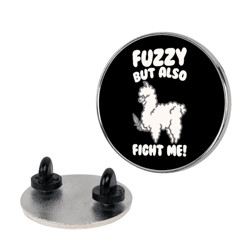 Fuzzy But Also Fight Me Pin