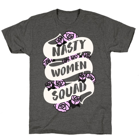 Nasty Women Squad (White) T-Shirt