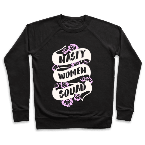 Nasty Women Squad (White) Pullover