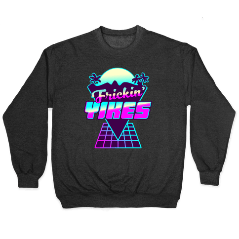 Frickin' YIKES Retro Wave Pullover