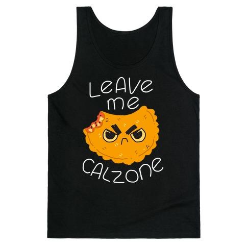 Leave Me Calzone Tank Top