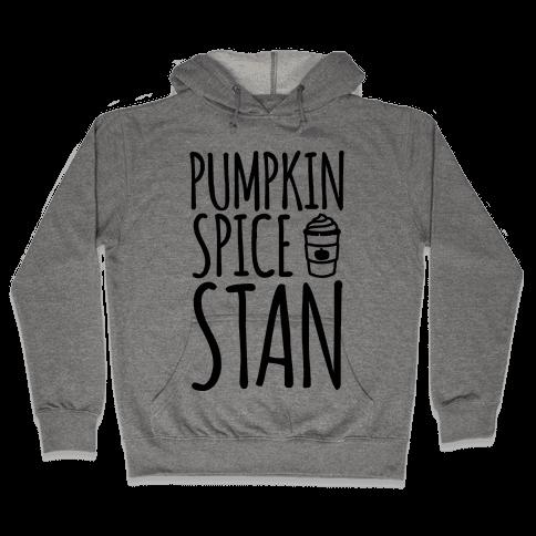 Pumpkin Spice Stan Hooded Sweatshirt