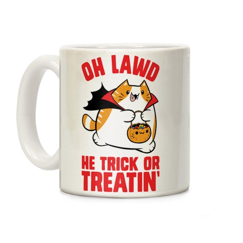 Oh Lawd He Trick Or Treatin' Coffee Mug