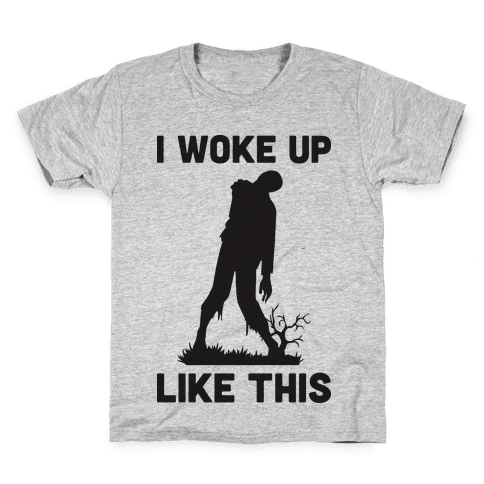 I Woke Up Like This Zombie Kids T-Shirt