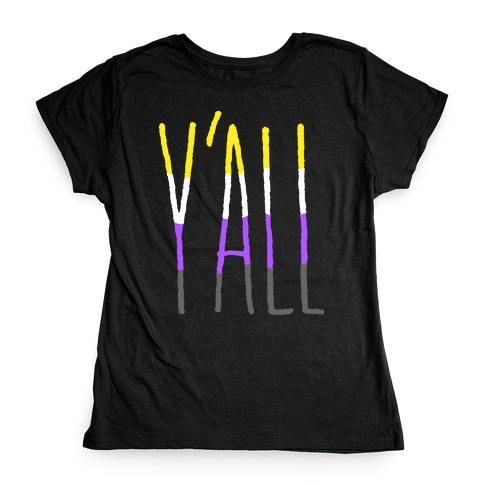 Non-Binary Y'all Womens T-Shirt