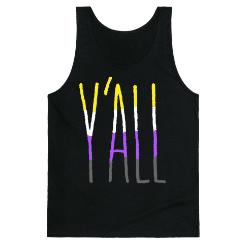 Non-Binary Y'all Tank Top