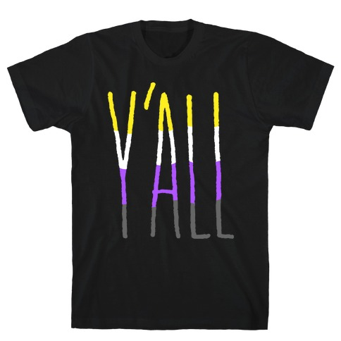 Non-Binary Y'all T-Shirt