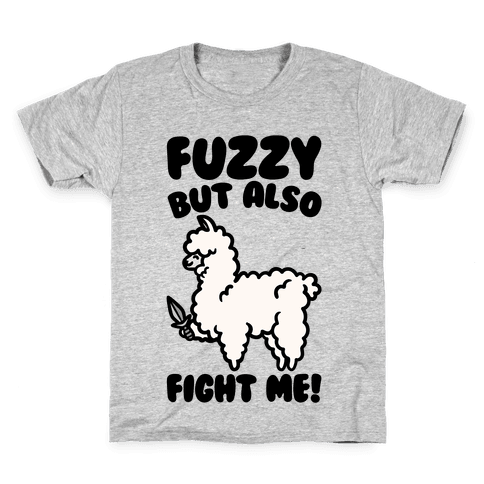 Fuzzy But Also Fight Me Kids T-Shirt