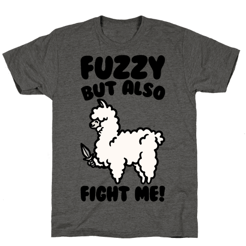Fuzzy But Also Fight Me Mens/Unisex T-Shirt