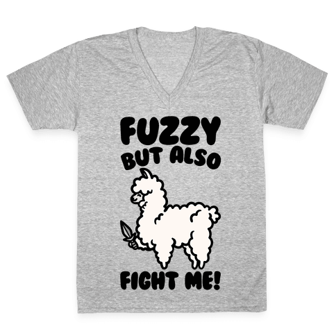 Fuzzy But Also Fight Me V-Neck Tee Shirt