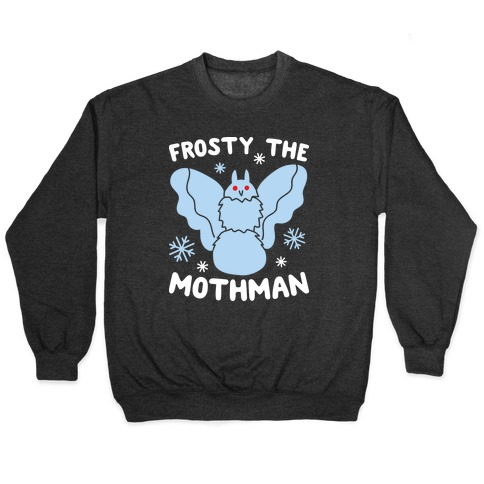 Frosty The Mothman Pullover