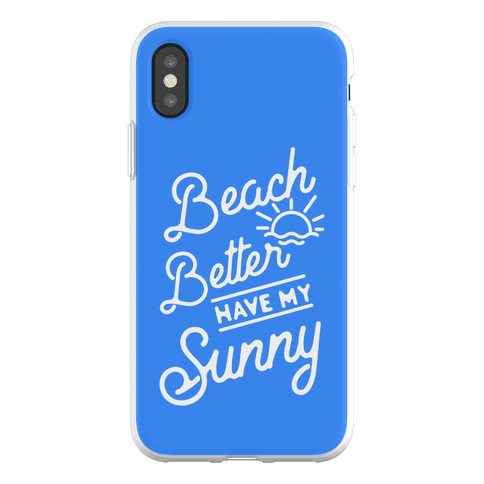 Beach Better Have My Sunny Phone Flexi-Case