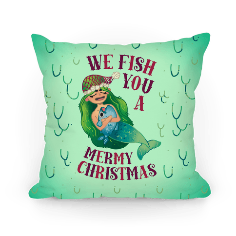 We Fish You a Mermy Christmas Pillow
