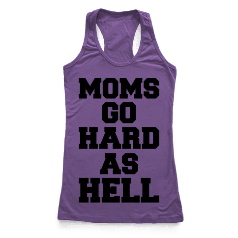 Moms Go Hard As Hell Racerback Tank Top