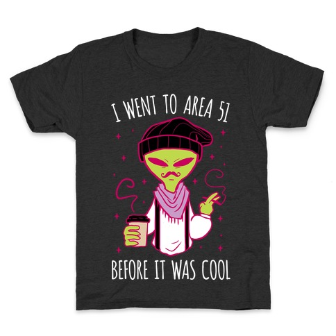 I Went To Area 51 BEFORE It Was Cool Kids T-Shirt