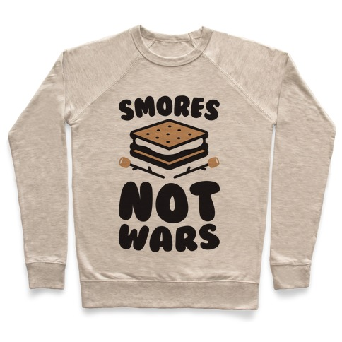 Smores Not Wars (CMYK) Pullover