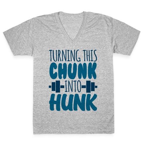 Turning This Chunk Into Hunk V-Neck Tee Shirt