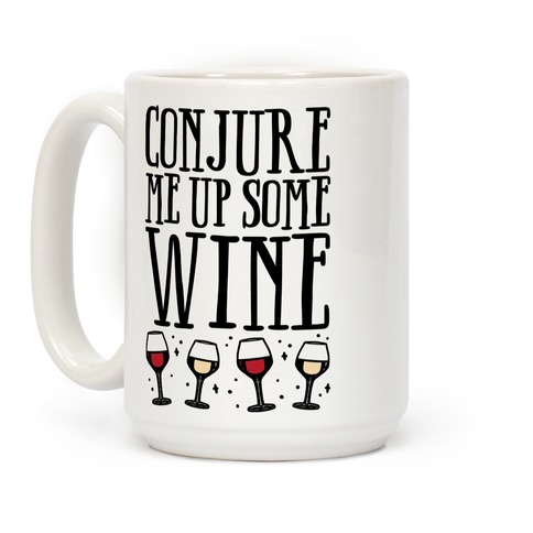 Conjure Me Up Some Wine Coffee Mug