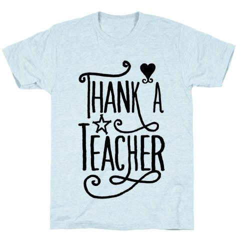 Thank A Teacher T-Shirt