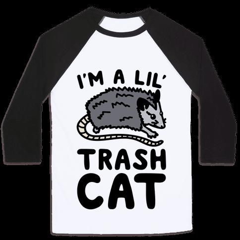 I'm A Lil' Trash Cat Baseball Tee