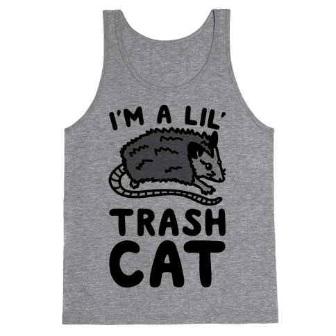 I'm A Lil' Trash Cat Tank Top