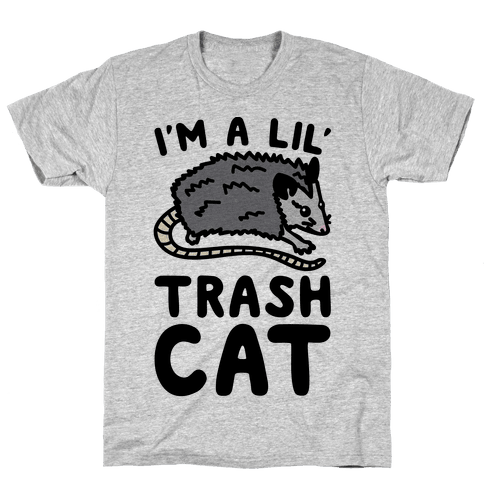 I'm A Lil' Trash Cat Mens T-Shirt
