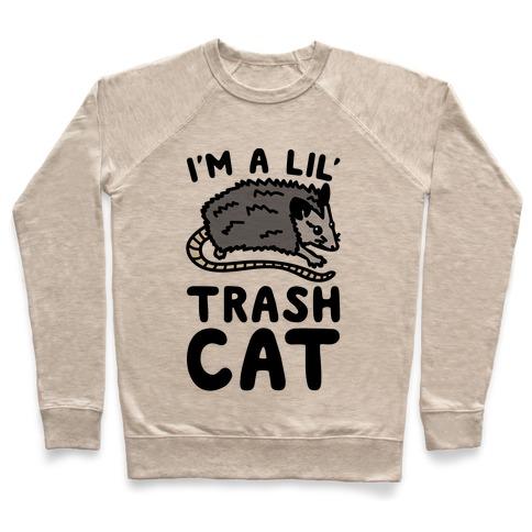I'm A Lil' Trash Cat Pullover
