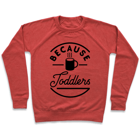 Because Toddlers Pullover